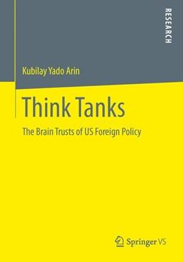 Abbildung von Arin   Think Tanks   2013   The Brain Trusts of US Foreign...