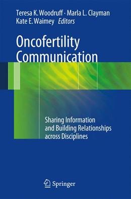 Abbildung von Woodruff / Clayman / Waimey | Oncofertility Communication | 2013
