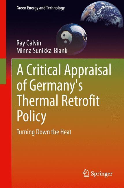 Abbildung von Galvin / Sunikka-Blank | A Critical Appraisal of Germany's Thermal Retrofit Policy | 2013