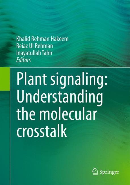 Abbildung von Hakeem / Rehman / Tahir | Plant signaling: Understanding the molecular crosstalk | 2013