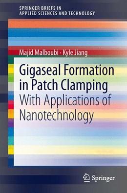 Abbildung von Malboubi / Jiang | Gigaseal Formation in Patch Clamping | 1. Auflage | 2013 | beck-shop.de