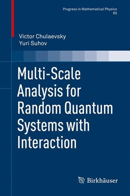 Abbildung von Chulaevsky / Suhov | Multi-scale Analysis for Random Quantum Systems with Interaction | 2013 | 65