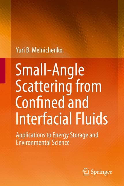Abbildung von Melnichenko   Small-Angle Scattering from Confined and Interfacial Fluids   1st ed. 2016   2015