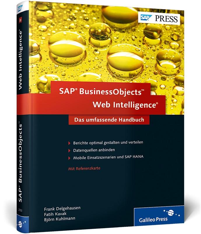 Abbildung von Delgehausen / Kavak / Kuhlmann | SAP BusinessObjects Web Intelligence | 2013