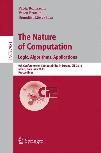 Abbildung von Bonizzoni / Brattka / Löwe | The Nature of Computation: Logic, Algorithms, Applications | 2013