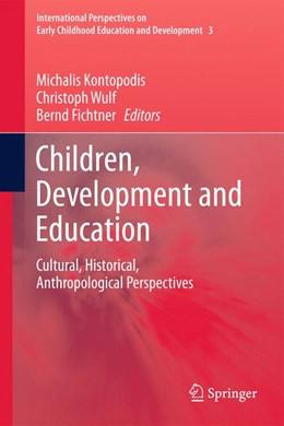 Abbildung von Kontopodis / Wulf / Fichtner | Children, Development and Education | 2013 | Cultural, Historical, Anthropo... | 3