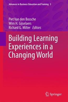 Abbildung von Van den Bossche / Gijselaers / Milter | Building Learning Experiences in a Changing World | 2013 | 3