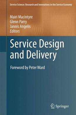 Abbildung von Macintyre / Parry / Angelis | Service Design and Delivery | 2013