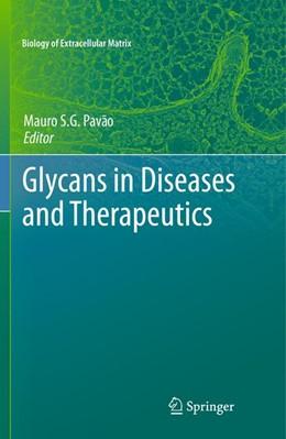 Abbildung von Pavão | Glycans in Diseases and Therapeutics | 2013