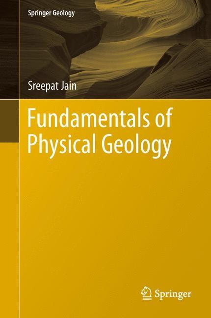 Abbildung von Jain | Fundamentals of Physical Geology | 2013