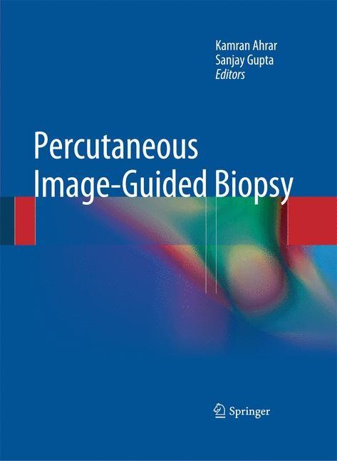 Abbildung von Ahrar / Gupta | Percutaneous Image-Guided Biopsy | 2013