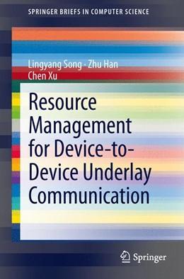 Abbildung von Song / Han / Xu | Resource Management for Device-to-Device Underlay Communication | 2013