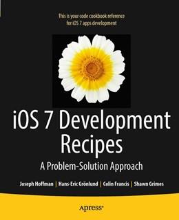 Abbildung von Grnlund / Hoffman / Grimes | iOS 7 Development Recipes | 1st ed. | 2013 | Problem-Solution Approach