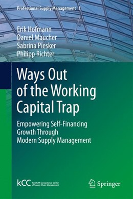 Abbildung von Hofmann / Maucher / Piesker | Ways Out of the Working Capital Trap | 2013 | Empowering Self-Financing Grow... | 1