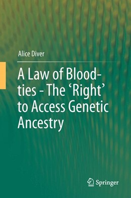 Abbildung von Diver | A Law of Blood-ties - The 'Right' to Access Genetic Ancestry | 1. Auflage | 2013 | beck-shop.de