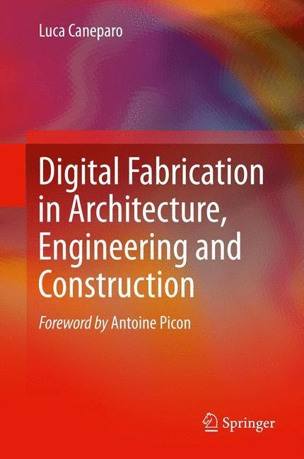 Abbildung von Caneparo | Digital Fabrication in Architecture, Engineering and Construction | 2013
