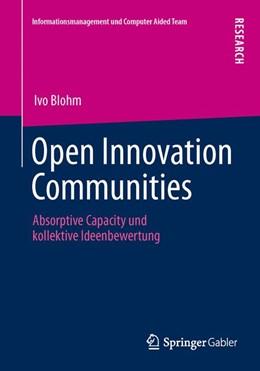 Abbildung von Blohm | Open Innovation Communities | 2013 | 2013 | Absorptive Capacity und kollek...