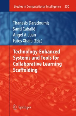 Abbildung von Daradoumis / Caballé / Juan / Xhafa | Technology-Enhanced Systems and Tools for Collaborative Learning Scaffolding | 2013 | 350