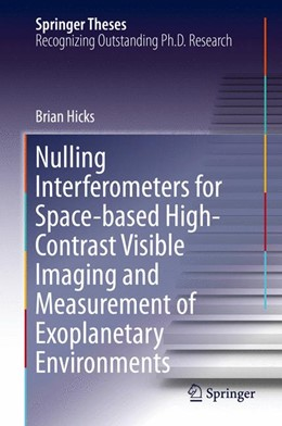 Abbildung von Hicks   Nulling Interferometers for Space-based High-Contrast Visible Imaging and Measurement of Exoplanetary Environments   2013