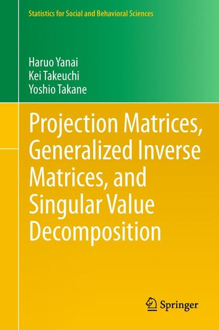 Abbildung von Yanai / Takeuchi / Takane   Projection Matrices, Generalized Inverse Matrices, and Singular Value Decomposition   2013