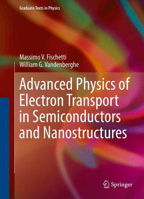 Abbildung von Fischetti / Vandenberghe | Advanced Physics of Electron Transport in Semiconductors and Nanostructures | 1st ed. 2016 | 2016