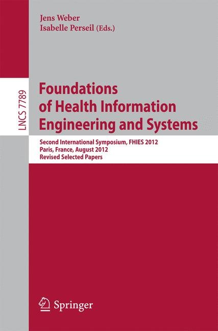 Abbildung von Weber / Perseil | Foundations of Health Information Engineering and Systems | 2013