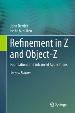 Abbildung von Derrick / Boiten | Refinement in Z and Object-Z | 2013 | Foundations and Advanced Appli...