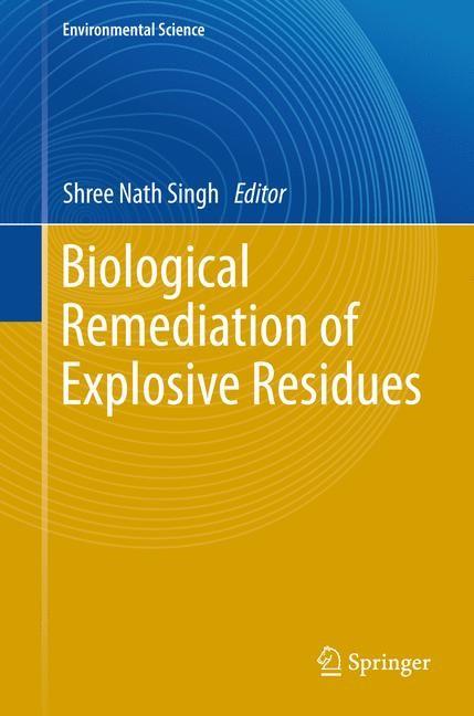 Abbildung von Singh | Biological Remediation of Explosive Residues | 2013