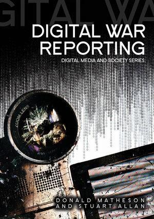 Abbildung von Matheson / Allan | Digital War Reporting | 1. Auflage | 2009