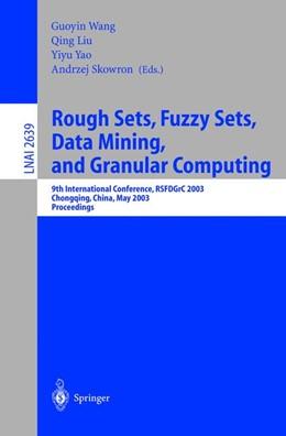 Abbildung von Wang / Liu / Yao | Rough Sets, Fuzzy Sets, Data Mining, and Granular Computing | 2003 | 9th International Conference, ...