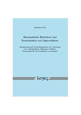 Abbildung von Poth | Enzymatische Hydrolyse und Fermentation von Lignocellulose | 2013 | Optimierung und Prozessintegra...