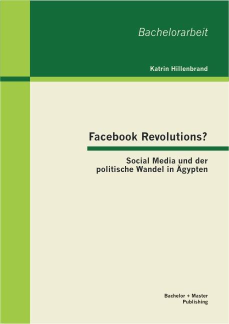 Abbildung von Hillenbrand   Facebook Revolutions?   2013