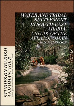 Abbildung von Wilkinson | Water and Tribal Settlement in South-East Arabia. A Study of the Aflaj of Oman. | 2013 | 2013 | 5