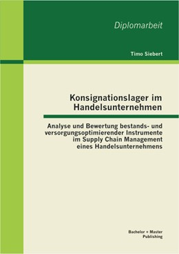 Abbildung von Siebert   Konsignationslager im Handelsunternehmen   2013   Analyse und Bewertung bestands...