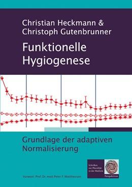Abbildung von Heckmann / Gutenbrunner | Funktionelle Hygiogenese | 2013 | Grundlage der adaptiven Normal...