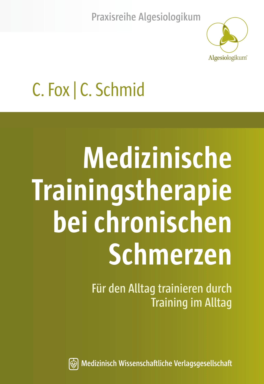 Medizinische Trainingstherapie bei chronischen Schmerzen | Fox / Schmid, 2013 | Buch (Cover)