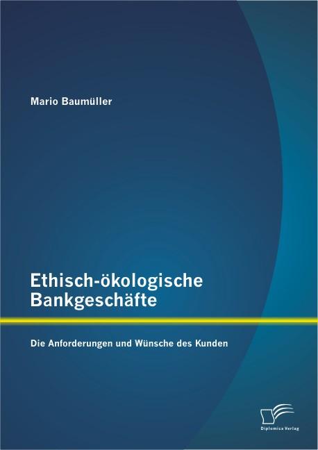Abbildung von Baumüller | Ethisch-ökologische Bankgeschäfte | 2013