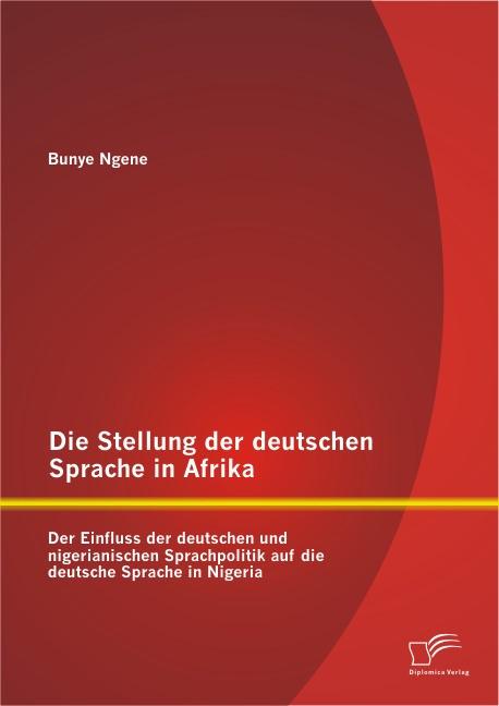 Abbildung von Ngene   Die Stellung der deutschen Sprache in Afrika   2013