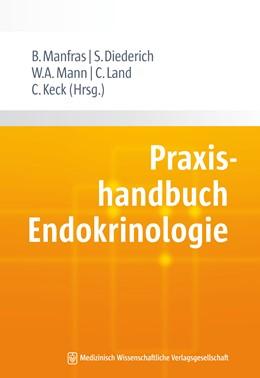 Abbildung von Manfras / Diederich / Mann / Land / Keck | Praxishandbuch Endokrinologie | 2015