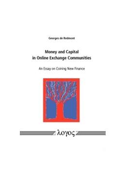 Abbildung von Redmont | Money and Capital in Online Exchange Communities | 2013 | An Essay on Coining New Financ...