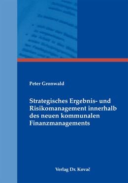 Abbildung von Gronwald   Strategisches Ergebnis- und Risikomanagement innerhalb des neuen kommunalen Finanzmanagements   2013   100