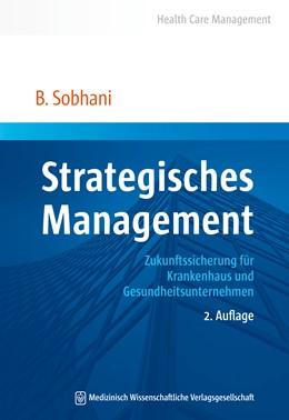 Abbildung von Sobhani | Strategisches Management | 2. Auflage | 2013 | Zukunftssicherung für Krankenh...