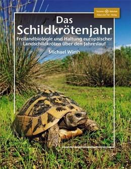 Abbildung von Wirth | Das Schildkrötenjahr | 2013 | Freilandbiologie und Haltung e...