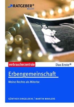 Abbildung von Dingeldein / Wahlers | Erbengemeinschaft | 1. Auflage | 2013 | beck-shop.de