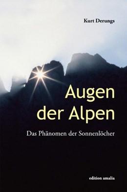 Abbildung von Derungs | Augen der Alpen | 1. Auflage | 2013 | beck-shop.de