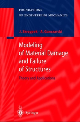 Abbildung von Skrzypek / Ganczarski | Modeling of Material Damage and Failure of Structures | 1998 | Theory and Applications