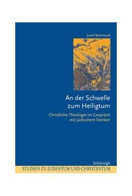 Abbildung von Wohlmuth   An der Schwelle zum Heiligtum   2007   Christliche Theologie im Gespr...