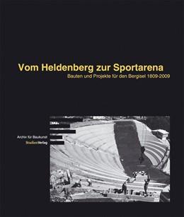 Abbildung von Archiv für Baukunst | Vom Heldenberg zur Sportarena | 2009 | Bauten und Projekte für den Be... | 2