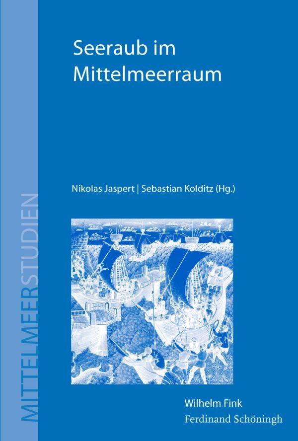 Abbildung von Jaspert / Kolditz | Seeraub im Mittelmeerraum | 1. Aufl. 2013 | 2013