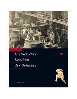 Abbildung von Historisches Lexikon der Schweiz (HLS). Gesamtwerk. Deutsche Ausgabe / Sti - Vin | 2013 | Historisches Lexikon der Schwe...